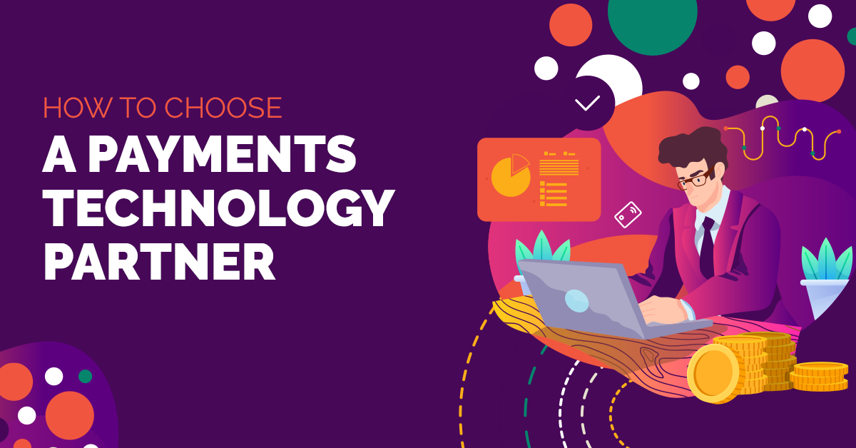 how to choose a payments technology partner